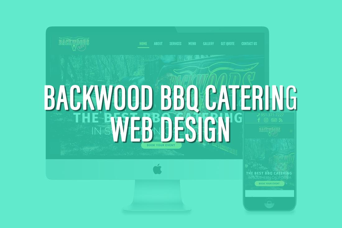 Backwood BBQ Catering Web Design & SEO Corona